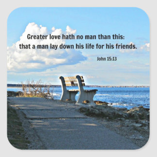 John 15:13 Greater love hath no man than this... Square Sticker