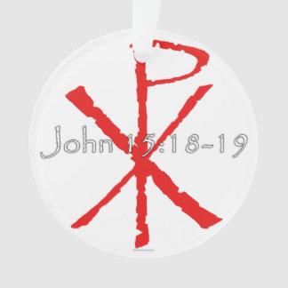 John 15:18-19 ornament