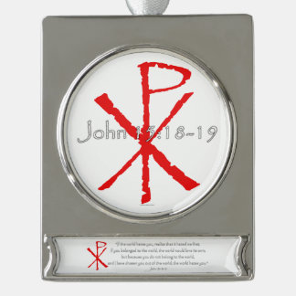John 15:18-19 silver plated banner ornament