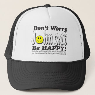 John 3:16 - Don't worry be happy! Trucker Hat