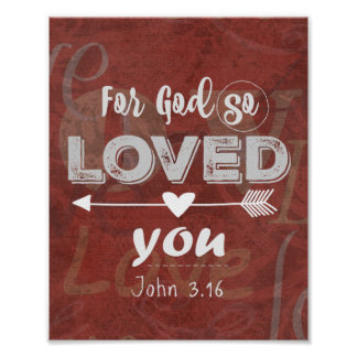 John 3.16 Verse: For God so Loved You Poster