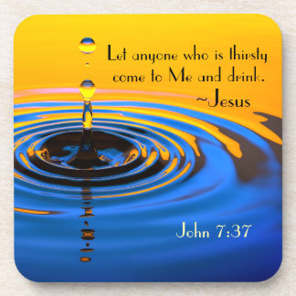 John 7:37 Anyone who is thirsy come to Me, Bible Coaster