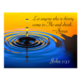 John 7:37 Anyone who is thirsy come to Me, Bible Postcard