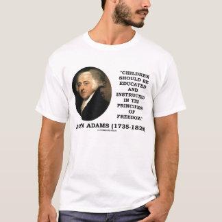 John Adams Children Educated Principles Of Freedom T-Shirt