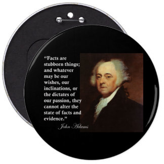 John Adams Facts are stubborn things Quote Buttons