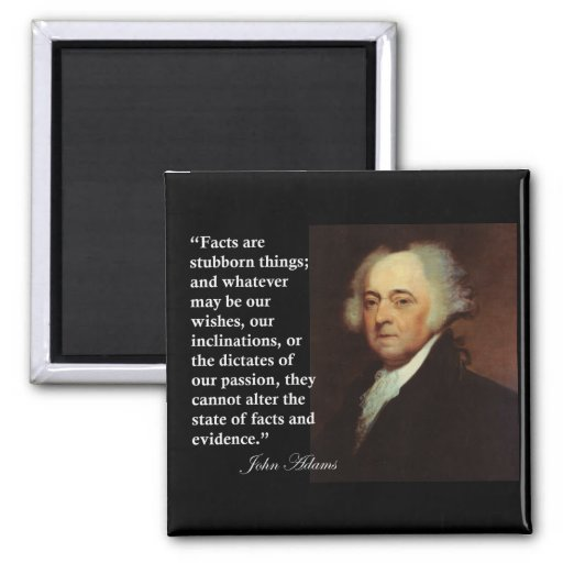 """John Adams """"Facts are stubborn things"""" Quote Fridge Magnets"""