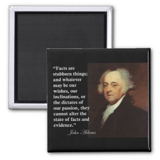 "John Adams ""Facts are stubborn things"" Quote Square Magnet"