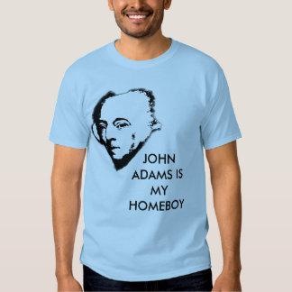 John Adams is my Homeboy T-shirts