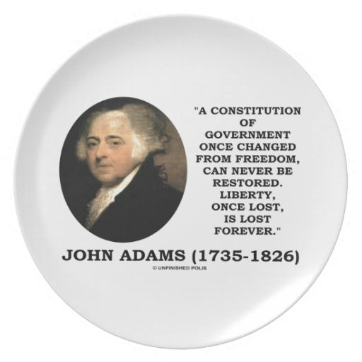 John Adams Liberty Once Lost Is Lost Forever Quote Party Plates