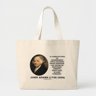 John Adams Liberty Once Lost Is Lost Forever Quote Bag