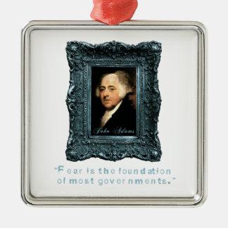 John Adams: Most Govts Based on Fear Metal Ornament
