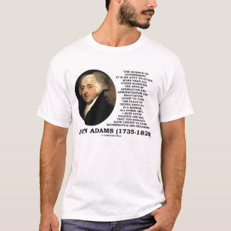 John Adams Science Of Government Duty To Study T-Shirt