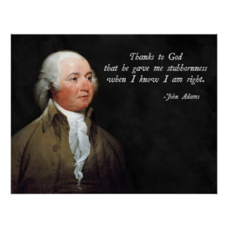 John Adams Stubborn Poster