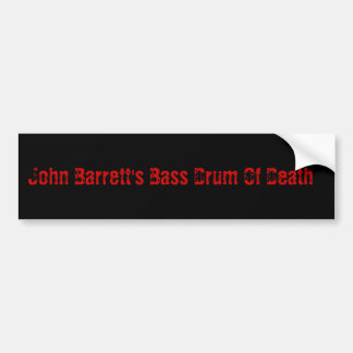 John Barrett's Bass Drum Of Death Bumper Sticker