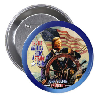 John Bolton for President 2016 Pinback Button