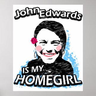 John Edwards is my homegirl Print