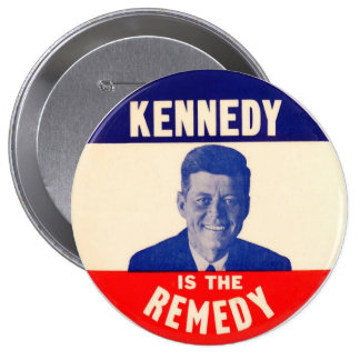 (John F.) Kennedy is the Remedy 10 Cm Round Badge
