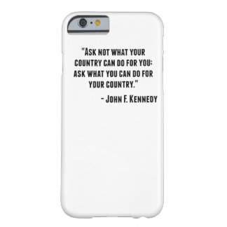 John F. Kennedy Quote Barely There iPhone 6 Case
