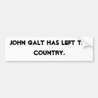 John Galt has left the country. Bumper Sticker