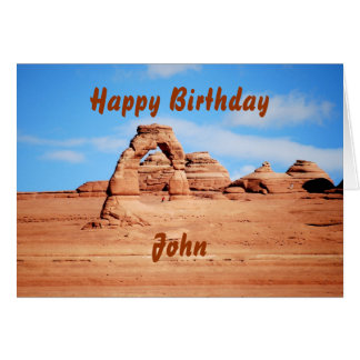 John Happy Birthday, Delicate Arch, Arches Utah Cards