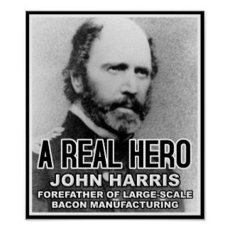 John Harris Bacon Hero Funny Poster