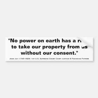 John Jay NO POWER HAS RIGHT TO TAKE PROPERTY Quote Bumper Sticker
