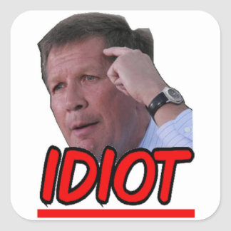 John Kasich - Idiot Ohio Governor Square Sticker