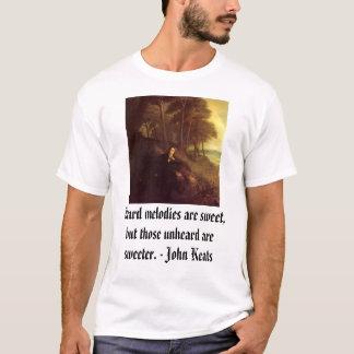 John Keats, Heard melodies are sweet, but those... T-Shirt
