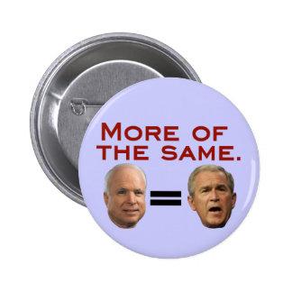 John McCain = George W. Bush 6 Cm Round Badge