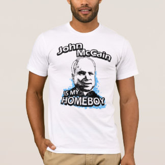 John McCain is my homeboy T-Shirt