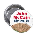 John Mccain Older Than Dirt Pinback Buttons