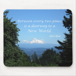 "John Muir: ""Between every two pines is a doorway"" Mouse Pad"
