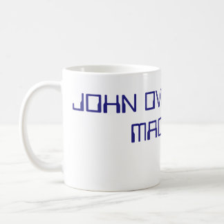 John Oven Made This For Me by John Oven Coffee Mug