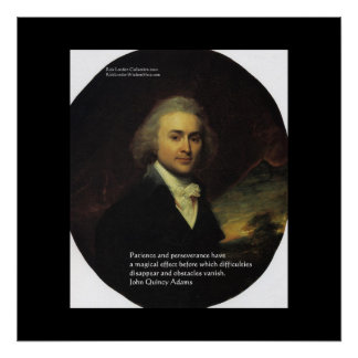 """John Q Adams """"Patience"""" Wisdom Quote Posters Posters"""