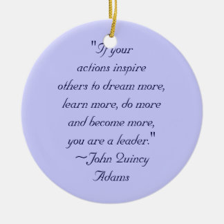 John Quincy Adams Leadership Quote Round Ceramic Decoration