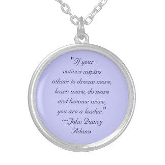 John Quincy Adams Leadership Quote Round Pendant Necklace