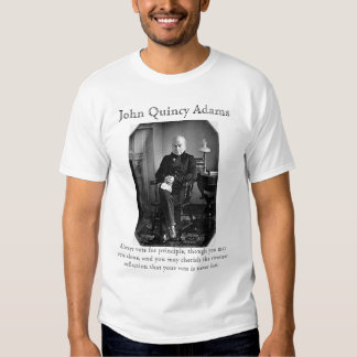 John Quincy Adams: On Voting Tshirt