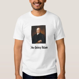 John Quincy Adams Tshirt
