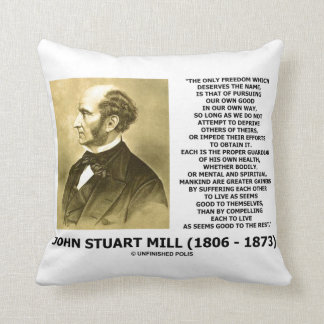 John Stuart Mill Freedom Pursuing Own Good Own Way Cushion