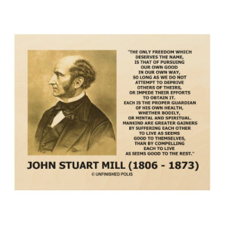 John Stuart Mill Freedom Pursuing Own Good Own Way Wood Wall Decor