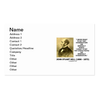 John Stuart Mill Stupid People Conservative Quote Pack Of Standard Business Cards