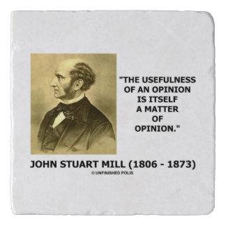 John Stuart Mill Usefulness Of An Opinion Quote Trivets