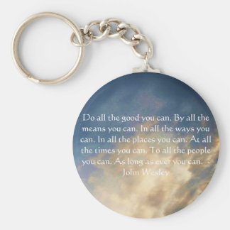 John Wesley Living Quote With Blue Sky Clouds Key Ring