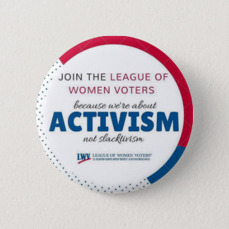 "Join LWVAH ""Activism Not Slactivism"" Button"