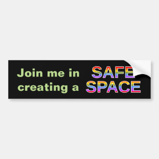 Join me in creating a SAFE SPACE Bumper Sticker