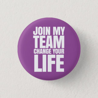Join my team, change your life - Direct Sales 3 Cm Round Badge