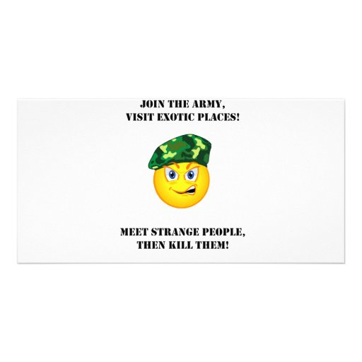 Join The Army Meet Exotic People The Kill Them Photo Card Template