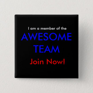 Join the AWESOME TEAM now! 15 Cm Square Badge