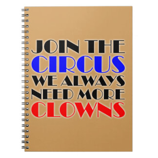 Join the circus we always need more clowns notebooks