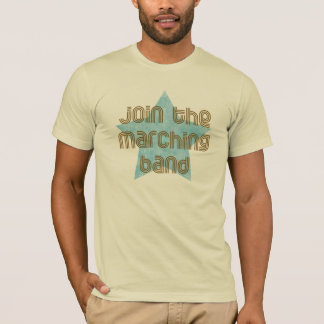 Join the Marching Band T-Shirt